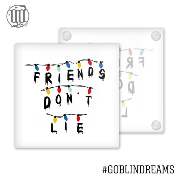 Friends Don't Lie Coaster (Glass)